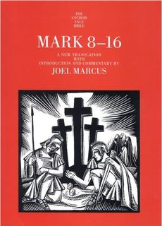 Mark 8-16: Anchor Yale Bible Commentary (AYB)