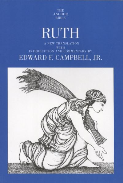 Ruth: Anchor Yale Bible Commentary - Campbell (AYB)