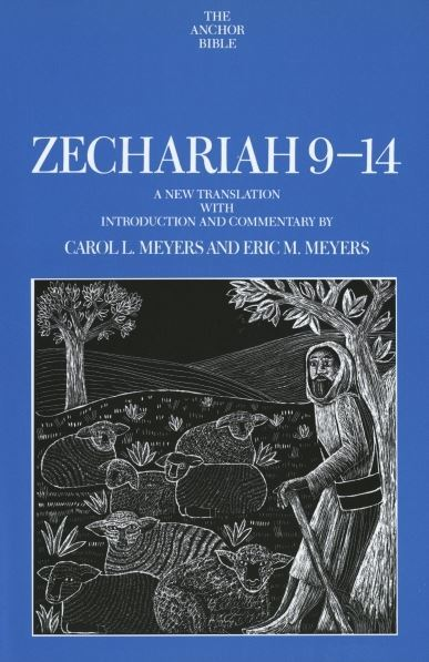 Anchor Yale Bible Commentary: Zechariah 9-14