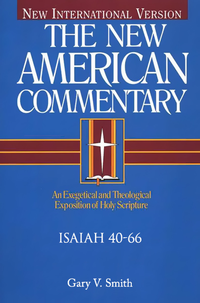 Isaiah 40-66: New American Commentary (NAC)