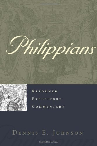 Philippians - Reformed Expository Commentary
