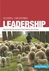 Gospel-Centered Leadership