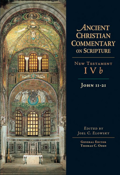 John 11-21: Ancient Christian Commentary on Scripture (ACCS)