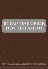 Byzantine Greek New Testament with Parsings and Strong's Dictionary