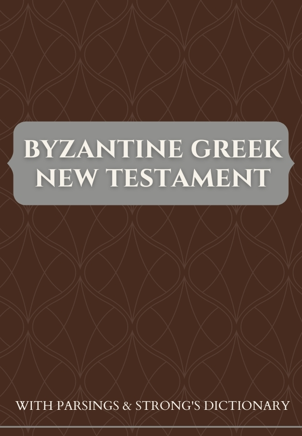 Byzantine Greek New Testament With Parsings And Strong S