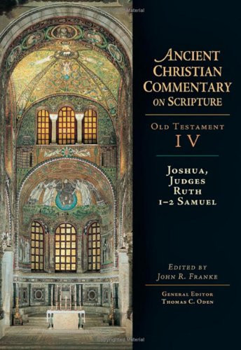 Ancient Christian Commentary on Scripture: Joshua, Judges, Ruth, 1-2 Samuel (OT Vol 4)