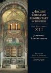 Jeremiah, Lamentations: Ancient Christian Commentary on Scripture (ACCS)