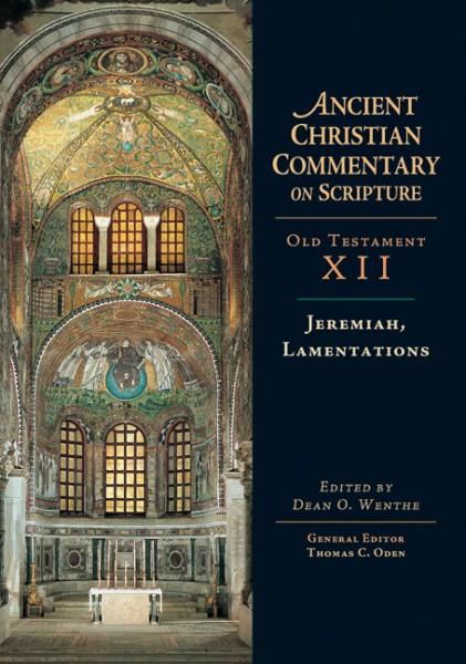 Ancient Christian Commentary on Scripture: Jeremiah, Lamentations (OT Vol 12)