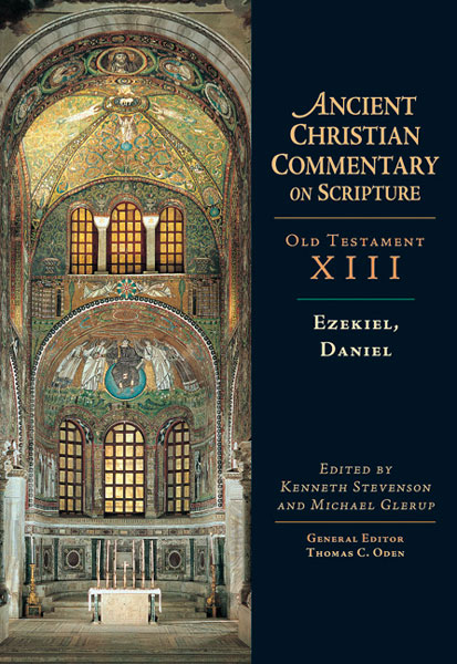 Ancient Christian Commentary on Scripture: Ezekiel, Daniel (OT Vol 13)