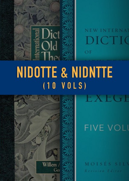 New International Dictionary of Old and New Testament Theology and Exegesis (NIDOTTE & NIDNTTE) (10 Vols.)