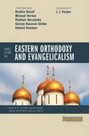 Counterpoints: Three Views on Eastern Orthodoxy and Evangelicalism
