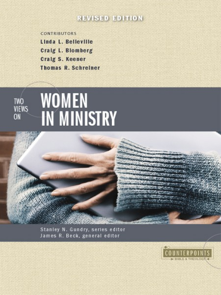 Counterpoints: Two Views on Women in Ministry