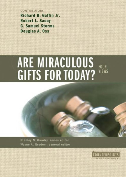 Counterpoints: Are Miraculous Gifts for Today?
