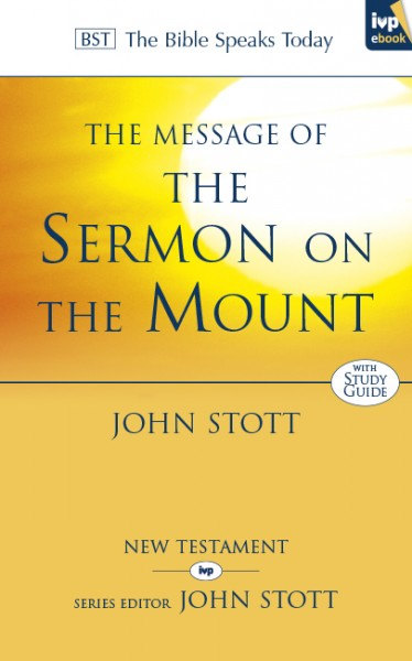 Bible Speaks Today, New Testament (BST):  The Message of the Sermon on the Mount