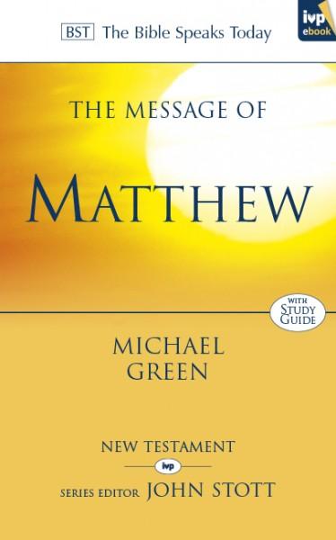 Bible Speaks Today, New Testament (BST):  The Message of Matthew