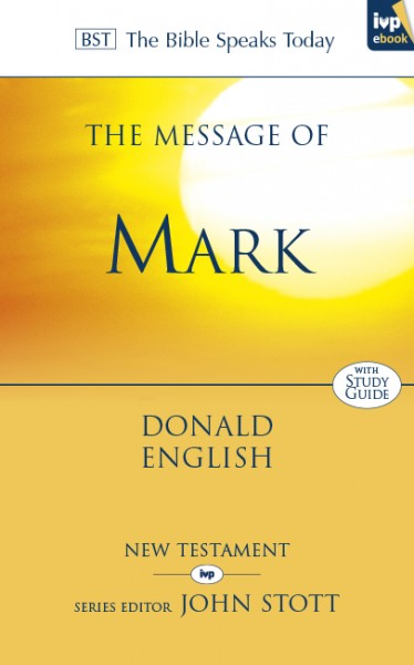 Bible Speaks Today, New Testament (BST):  The Message of Mark