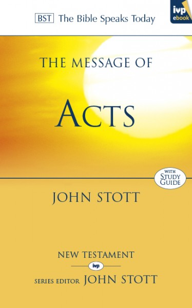 Bible Speaks Today, New Testament (BST):  The Message of Acts