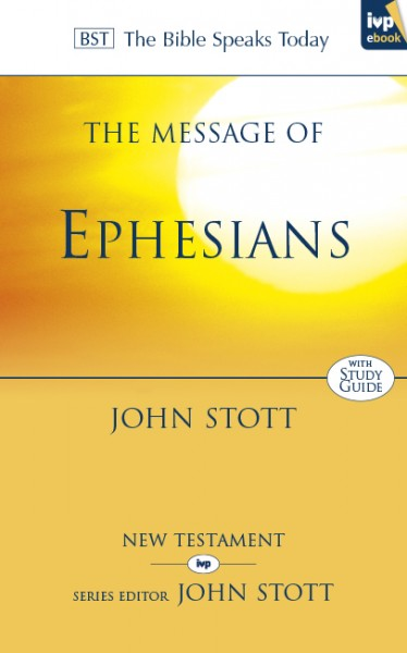 Bible Speaks Today, New Testament (BST):  The Message of Ephesians