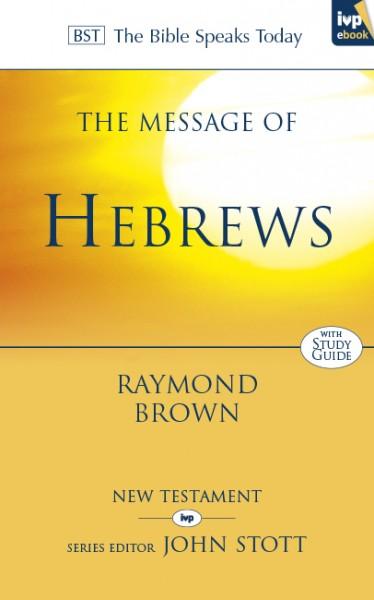 Bible Speaks Today, New Testament (BST):  The Message of Hebrews