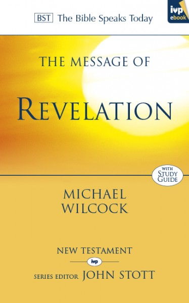 Bible Speaks Today, New Testament (BST):  The Message of Revelation