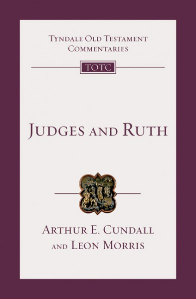 Tyndale Old Testament Commentaries: Judges and Ruth Vol 7