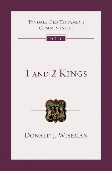Tyndale Old Testament Commentaries: 1 and 2 Kings (Wiseman) - TOTC