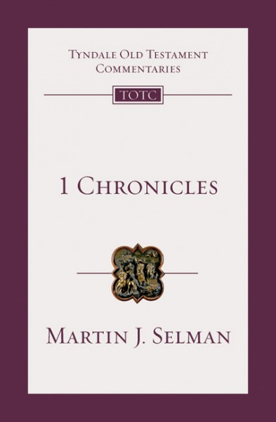 Tyndale Old Testament Commentaries: 1 Chronicles (Selman) - TOTC