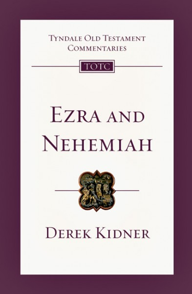 Tyndale Old Testament Commentaries: Ezra and Nehemiah Vol 12