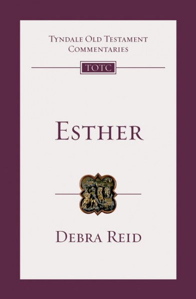 Tyndale Old Testament Commentaries: Esther Vol 13 (Reid)