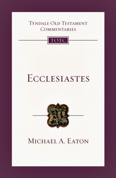 Tyndale Old Testament Commentaries: Ecclesiastes Vol 18