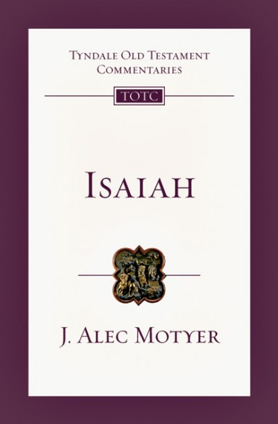 Tyndale Old Testament Commentaries: Isaiah (Motyer) - TOTC