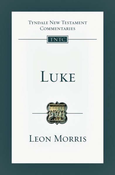 Tyndale New Testament Commentaries: Luke (Morris) - TNTC