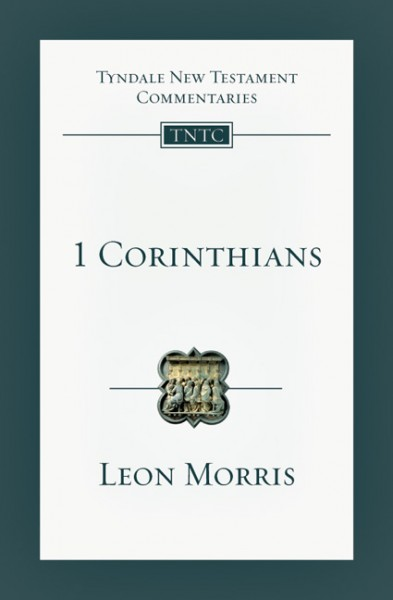 Tyndale New Testament Commentaries: 1 Corinthians, Rev. Ed. (Morris 1985) - TNTC