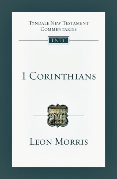 Tyndale New Testament Commentaries: 1 Corinthians, Rev. Ed. (Morris 1985) - TNTC