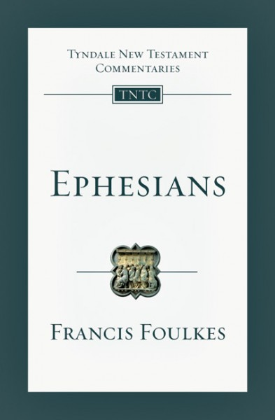 Tyndale New Testament Commentaries: Ephesians (Foulkes) - TNTC