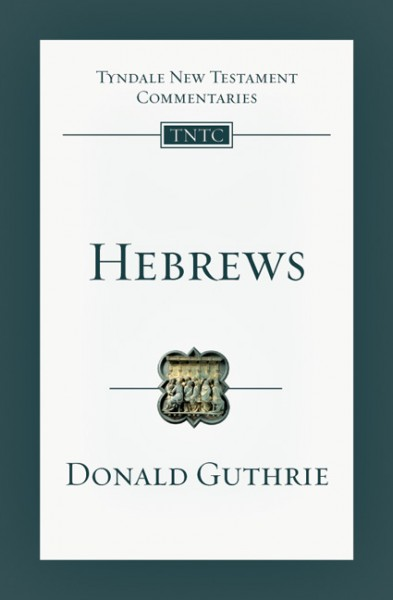 Tyndale New Testament Commentary: Hebrews Vol 15
