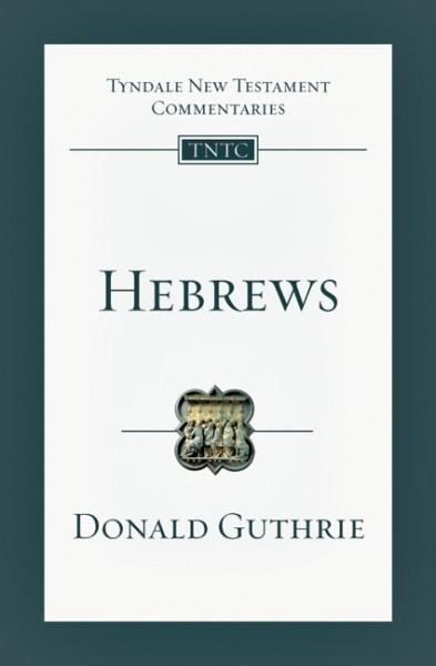 Tyndale New Testament Commentaries: Hebrews (Guthrie) - TNTC