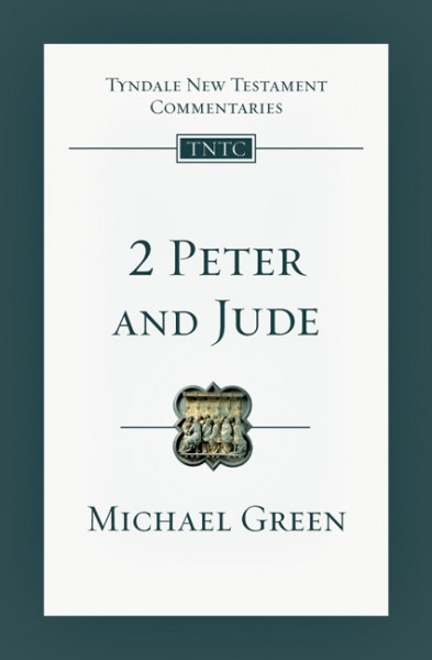 Tyndale New Testament Commentary: 2 Peter and Jude Vol 18