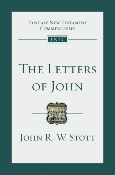 Tyndale New Testament Commentaries: The Letters of John (Stott) - TNTC