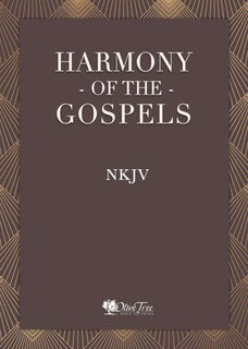 Harmony of the Gospels - NKJV
