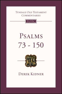 Tyndale Old Testament Commentaries: Psalms 73 - 150 (Kidner 1975) - TOTC