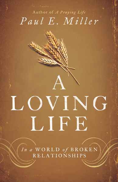 A Loving Life: In a World of Broken Relationships