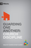 Guarding One Another: Church Discipline