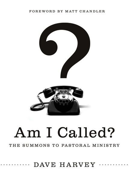 Am I Called? (Foreword by Matt Chandler) The Summons to Pastoral Ministry