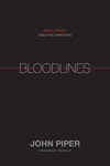Bloodlines (Foreword by Tim Keller): Race, Cross, and the Christian