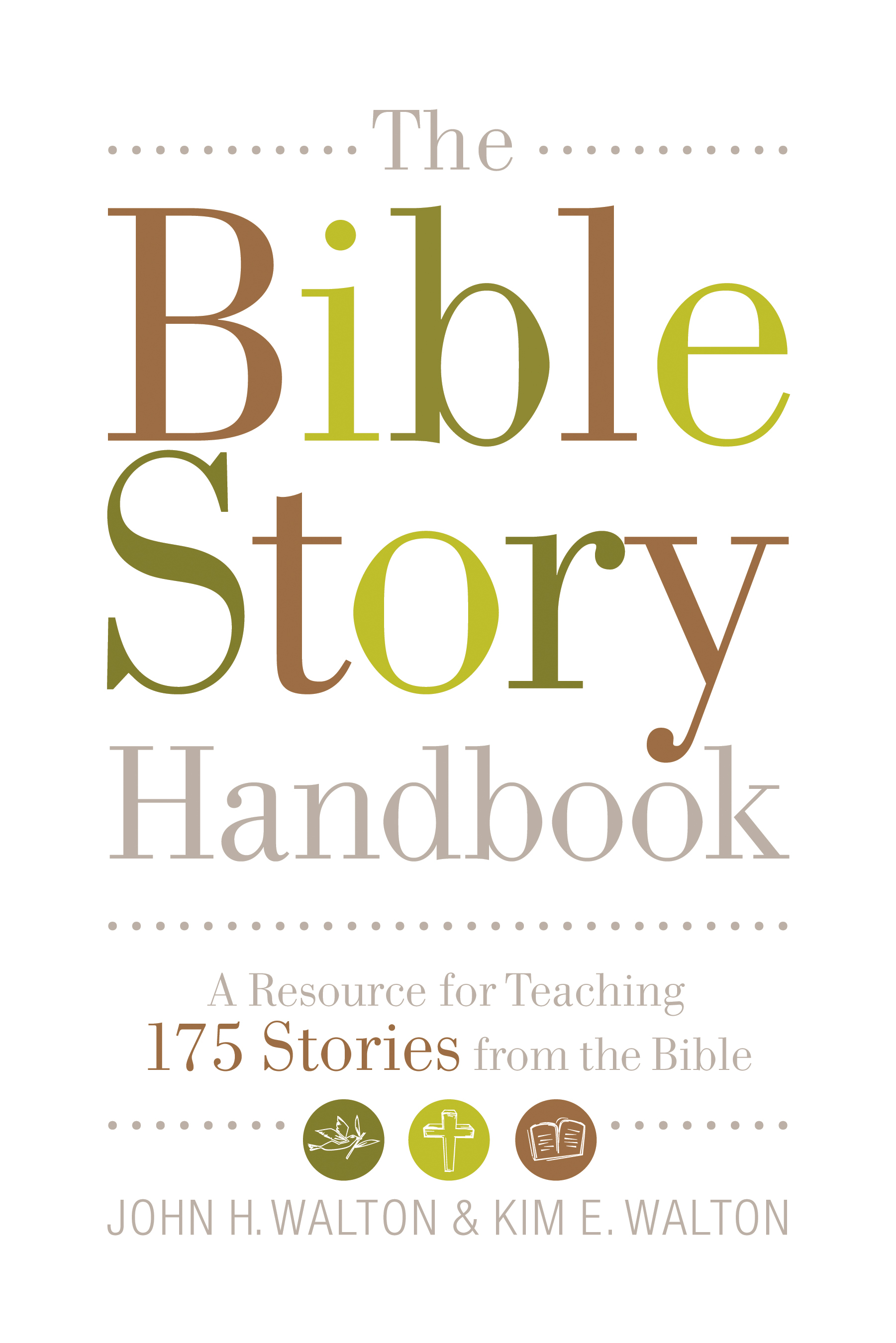 The Bible Story Handbook A Resource for Teaching 175 Stories from the Bible