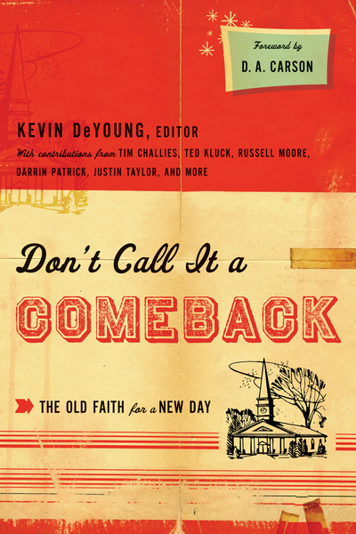 Don't Call It a Comeback (Foreword by D. A. Carson)