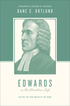 Edwards on the Christian Life: Alive to the Beauty of God