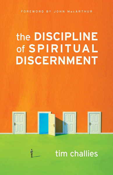Discipline of Spiritual Discernment (Foreword by John MacArthur)