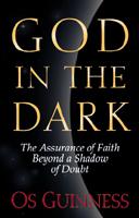 God in the Dark: The Assurance of Faith Beyond a Shadow of Doubt